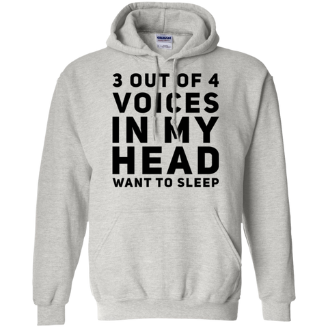 3 out of 4 voices in my head want to sleep Hoodie