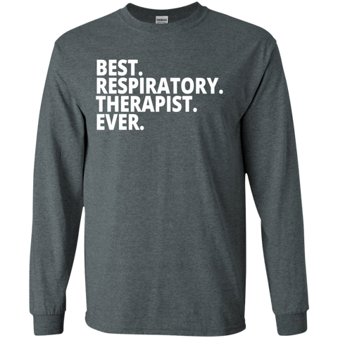 Best. Respiratory . Therapist. Ever.   LS   Tshirt