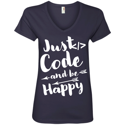 Just Code and Be Happy   V-Neck Tee