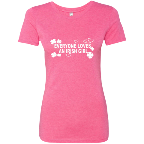 Everyone Loves An Irish Girl Next Level Ladies Triblend T-Shirt