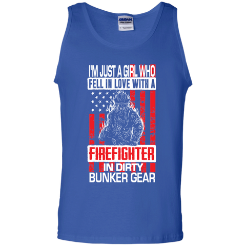 I'm Just a Girl Who Fell in Love with a Firefighter in Dirty Bunker Gear 100% Cotton Tank Top