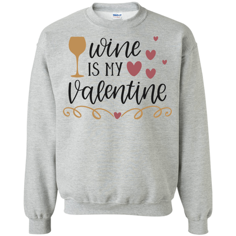 Wine is my Valentine Sweatshirt
