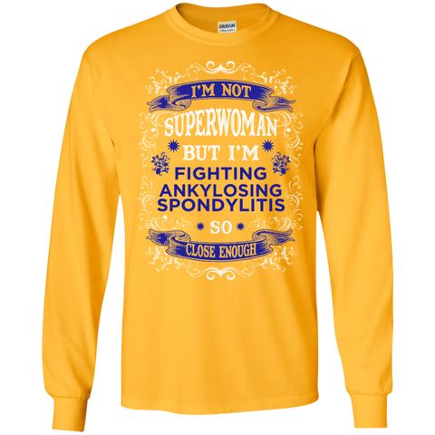 I am not Superwoman But I'm Fighting ANKYLOSING SPONDYLITIS LS Ultra Cotton Tshirt