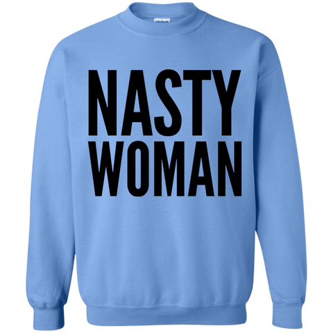 Nasty Woman Crewneck Pullover Sweatshirt