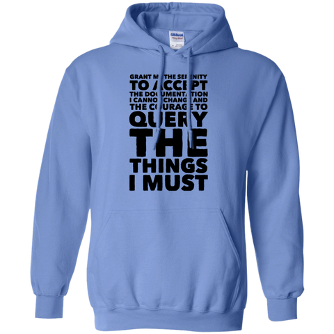 Grant Me The serenity to accept the documentation Hoodie