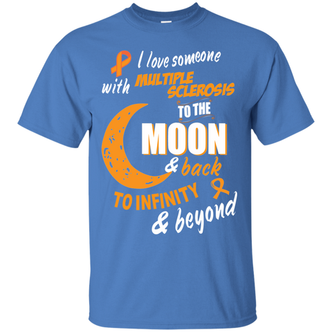 I love someone with Multiple Sclerosis to the Moon and Back  Tshirt