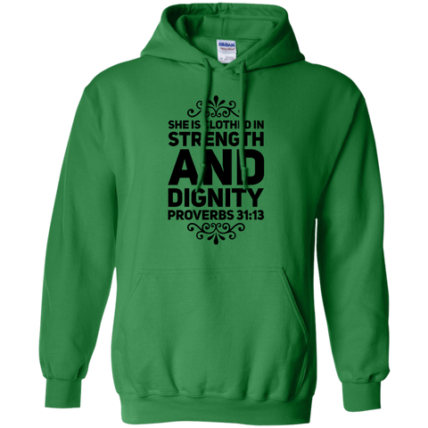 She is clothed in strength and dignity proverbs 31:13 Hoodie