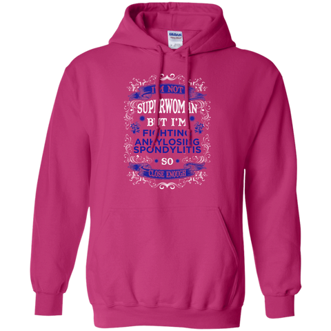 I am not Superwoman But I'm Fighting ANKYLOSING SPONDYLITIS  Hoodie 8 oz