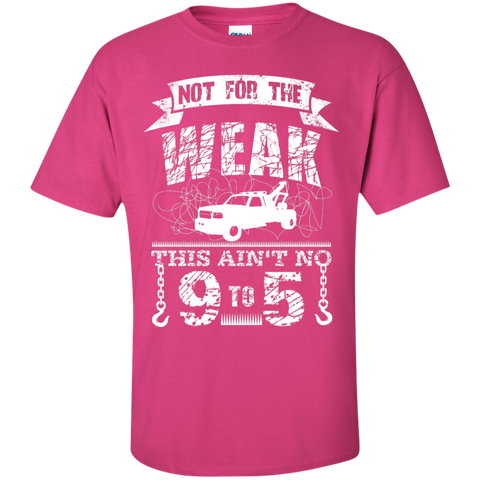 Not for The Weak Tow Truck Driver  T-Shirt