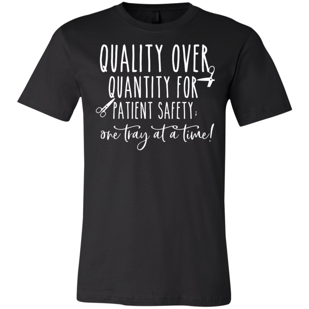One Tray at a time  Surgical .  T-Shirt