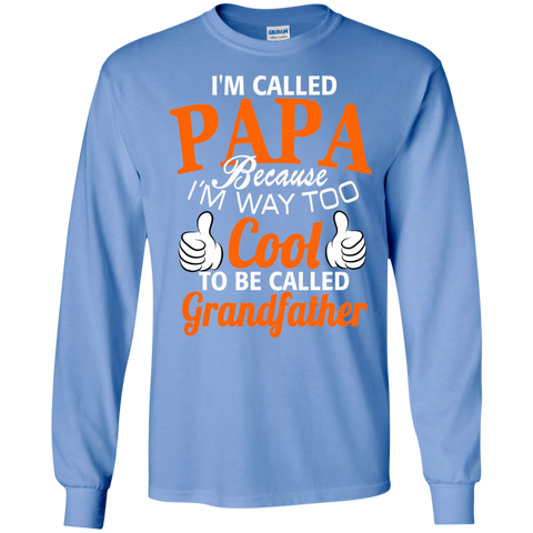 im-called-papa-because-im-way-too-cool-to-be-called-grandfather LS Tshirt