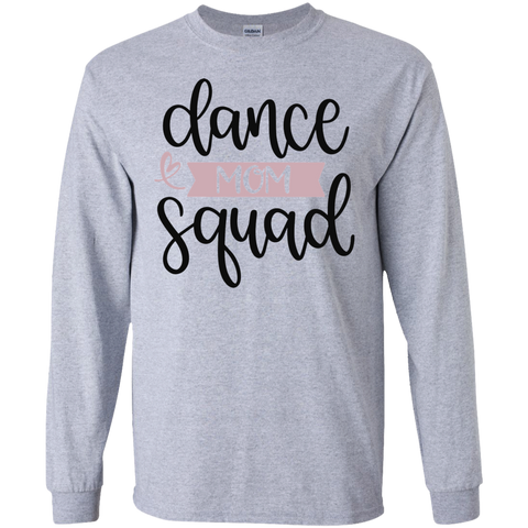 Dance Mom Squad   LS   T-Shirt