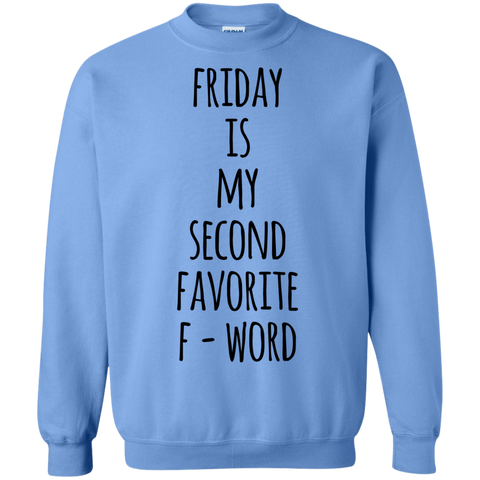 Friday is my second favorite F-word Sweatshirt