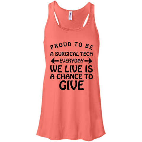 Proud to be a Surgical Tech everyday we live is a chance to give   Racerback Tank