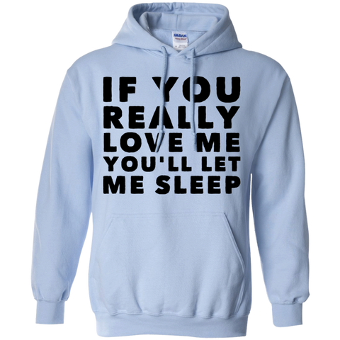 If you really love me you'll let me sleep   Hoodie