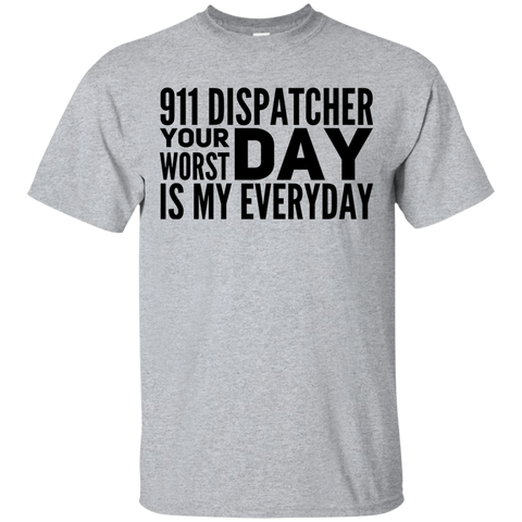 911 Dispatcher your worst day is my everyday Tshirt