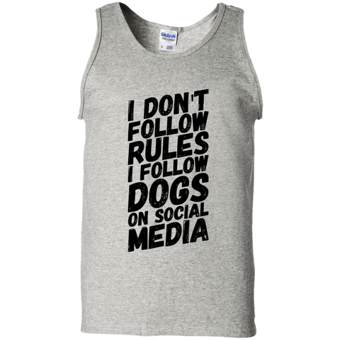 I don't follow rules i follow dogs on social media  100% Cotton Tank Top