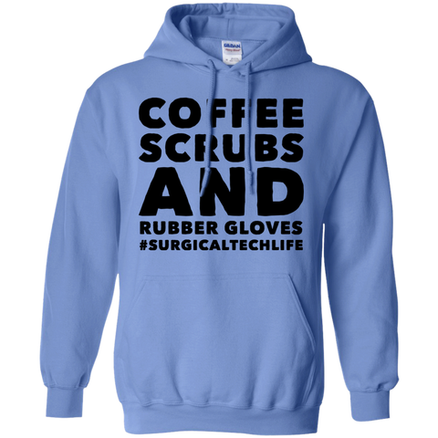 Coffee Scrubs and Rubber Gloves #surgicaltechlife  Hoodie