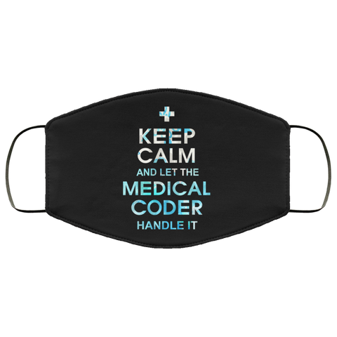 Keep calm and let medical coder handle it  Face Mask