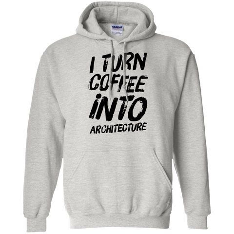 I Turn coffee into architecture  Hoodie
