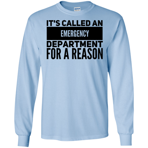 It's called an emergency department for a reason LS Tshirt