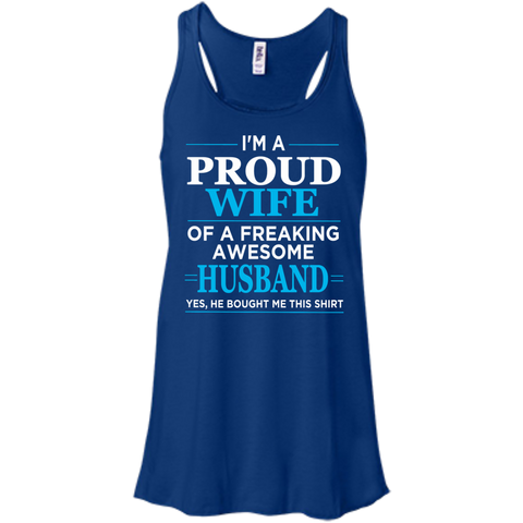 I'm A Proud Wife of freaking awesome husband  Flowy Racerback Tank