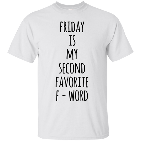Friday is my second favorite F-word  T-Shirt