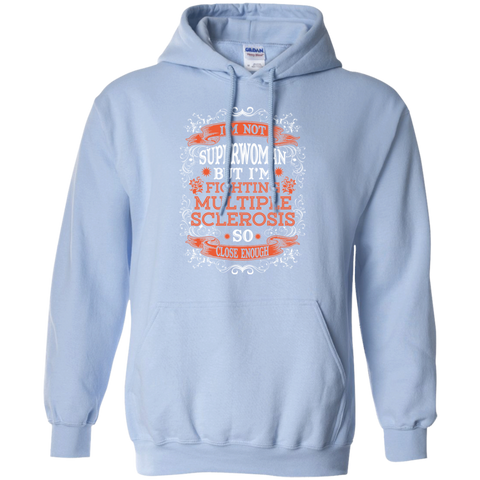Not superwoman but I'm fighting Multiple Sclerosis  Hoodie 8 oz