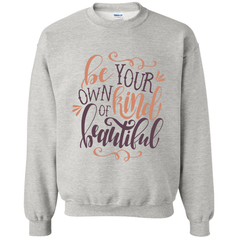 Be your own kind of beautiful  sweatshirt