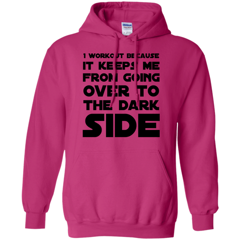 I workout because it keeps me from going over to the dark side Hoodie