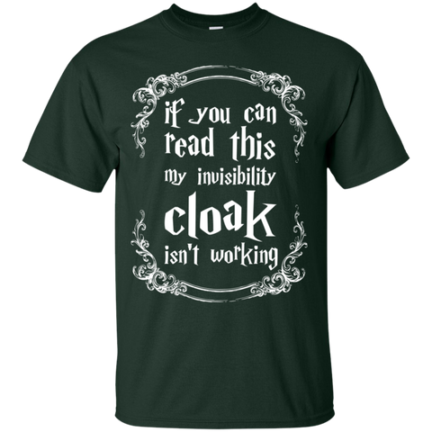 If you can read this my invisibility cloak isnt working T-Shirt
