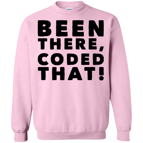 Been There , Coded That !  Sweatshirt
