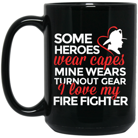 Some heroes wear capes mine wears turnout capes firefighter 15 oz. Black Mug