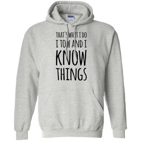 That's what i do i tow and i know things Hoodie