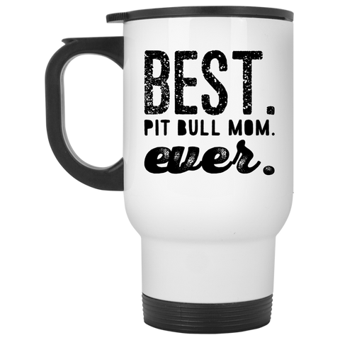 Best Pit Bull Mom Ever  Travel Mug