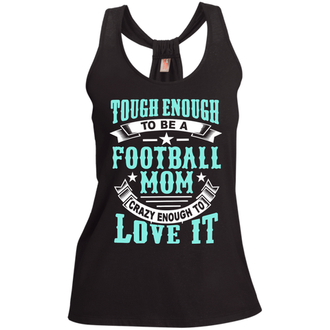 Tough Enough to be a Football Mom Crazy Enough to Love It Ladies Shimmer Loop Back Tank