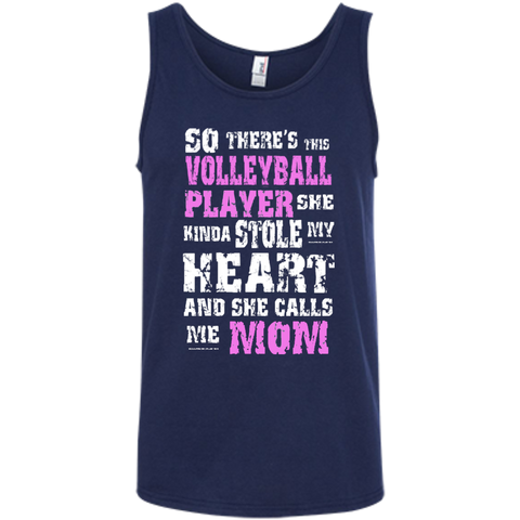 So There's This Volleyball Player she kinda stole my Heart and she calls me Mom  100% Ringspun Cotton Tank Top