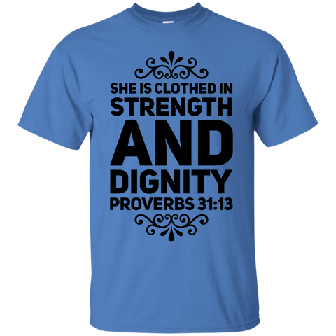 She is clothed in strength and dignity proverbs 31:13   T-Shirt