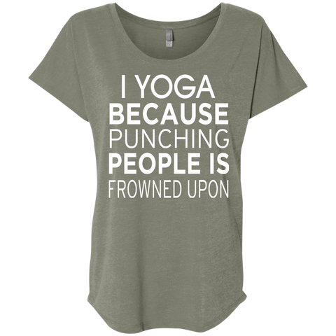 I Yoga Because punching people is frowned upon Ladies Triblend Dolman