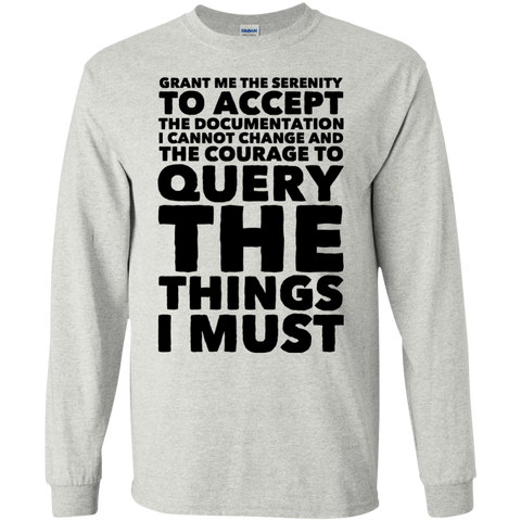 Grant Me The serenity to accept the documentation LS Tshirt