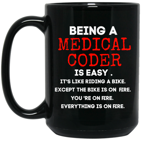 Being a Medical Coder is easy 15 oz. Black Mug