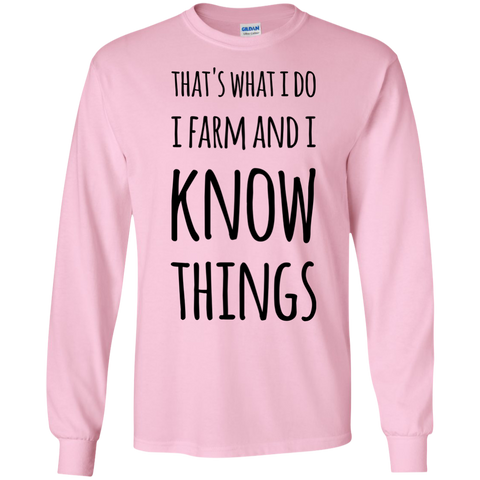 That's what i do i know i farm and i know things LS   Tshirt