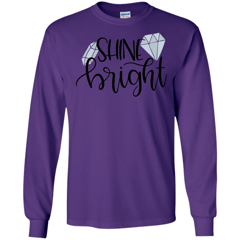 Shine Bright  LS   T-Shirt