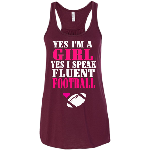 Yes I'm a Girl Yes I Speak fluent Football  Bella +Canvas Juniors Flowy Racerback Tank
