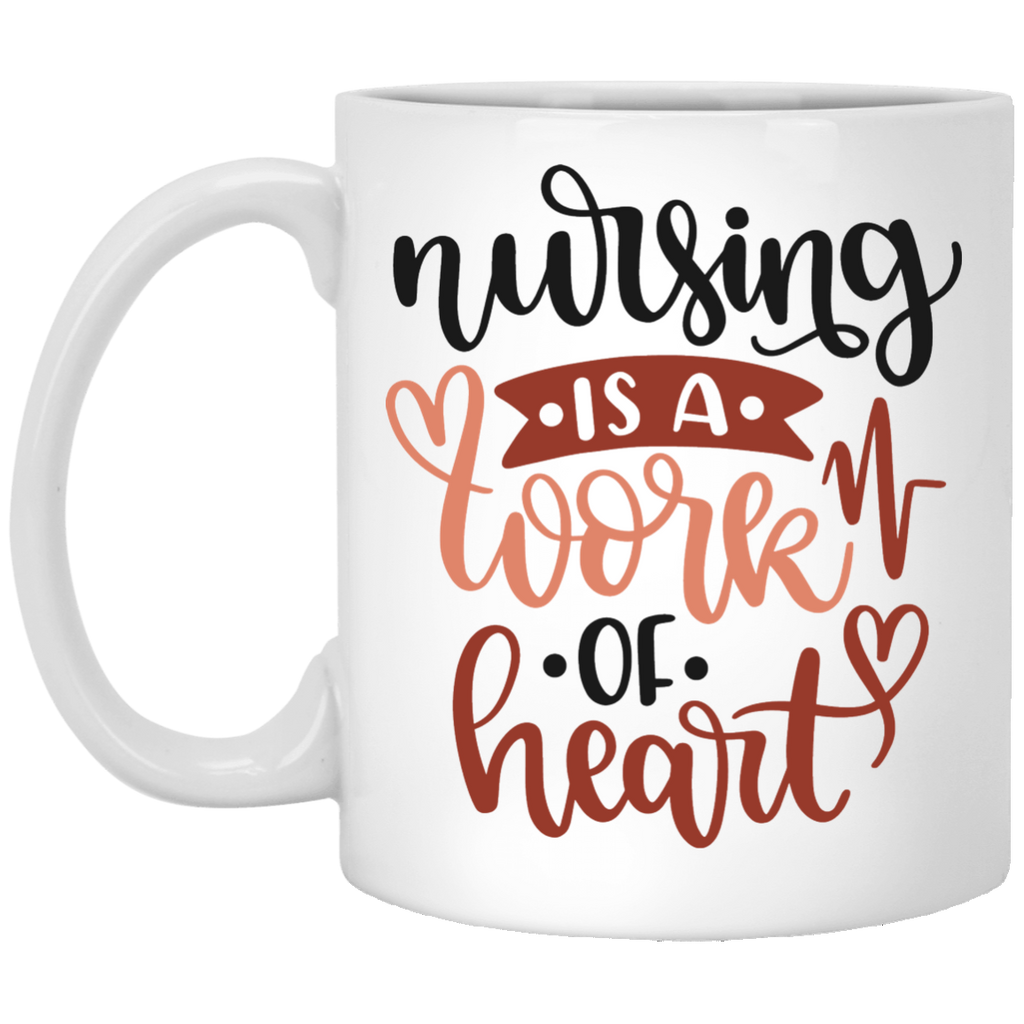 Nursing is a work of heart  11 oz. White Mug