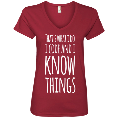 That's what i do i code and i know things Ladies ' V-Neck Tee