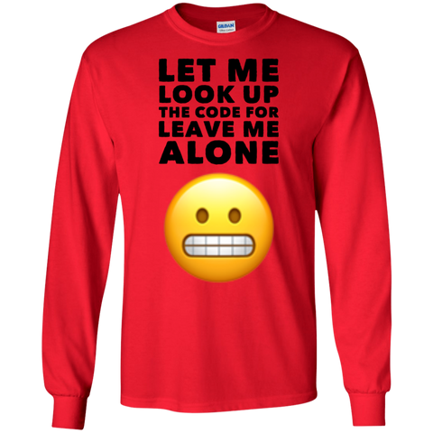Let Me look up the code for leave me alone LS Tshirt