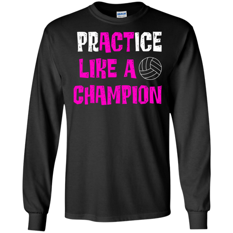 Act like a champion . LS .  T-Shirt