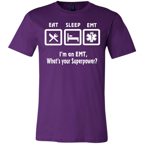 Eat Sleep EMT I'm an EMT What's your superpower   T-Shirt