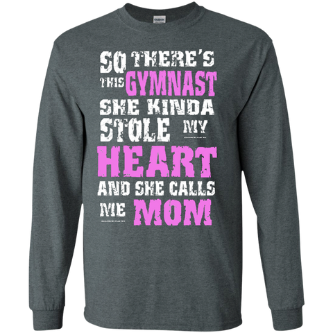 So There's this gymnast she kinda stole my heart and she calls me Mom LS   T-Shirt